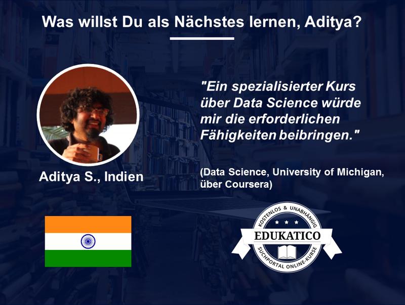 Was willst Du als Nächstes lernen? Aditya (Indien) wird wissenschaftliche Online-Kurse machen