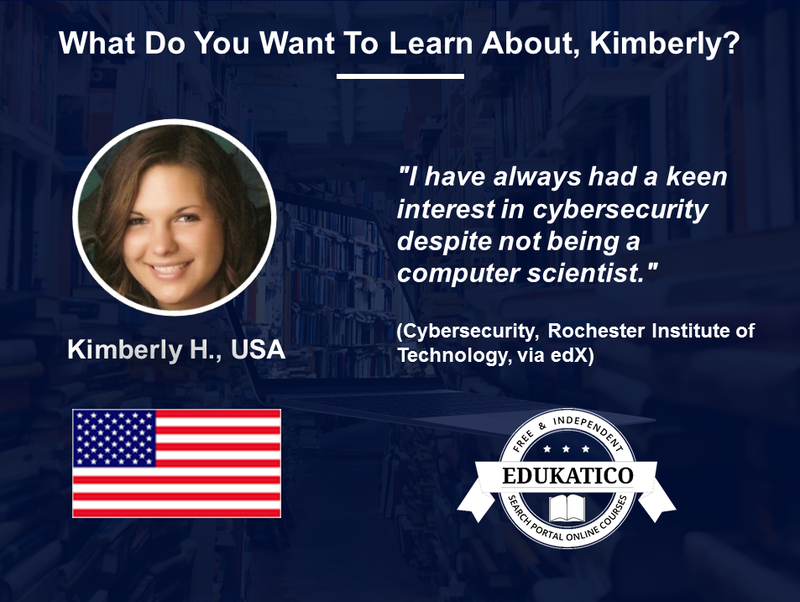 Not Sure What to Learn About Next? Kimberly from the U.S. Will Learn Online About Cyber Security