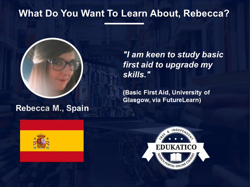 Not Sure What to Learn About Next? Rebecca from Spain Will Learn Online About Medical Topics