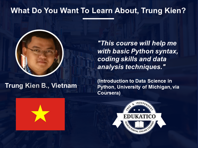 Not Sure What to Learn About Next? Trung Kien from Vietnam Will Learn Python Online